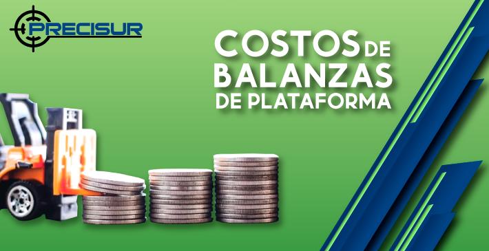 Costos de las balanzas de plataforma