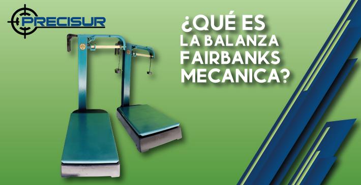 ¿Qué es la balanza Fairbanks mecánica?